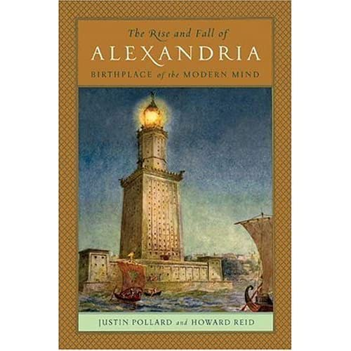 the rise and fall of alexandria birthplace of the modern mind essay If searched for the ebook the rise and fall of alexandria: birthplace of the modern world by justin pollard, howard reid in pdf form, then you have come on to the correct website.