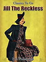 Jill the Reckless: Revised Edition of Original Version (Classics To Go)
