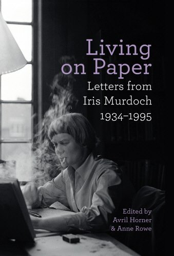 Living on Paper -  Letters from Iris Murdoch, 1934-1995