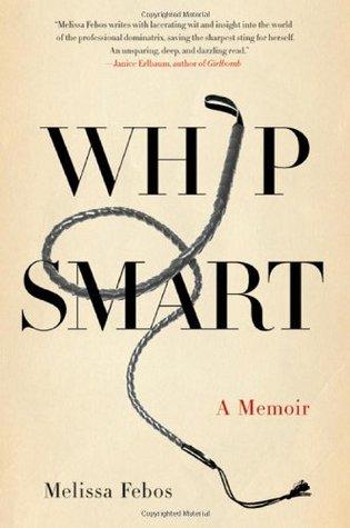 Whip Smart: A Memoir
