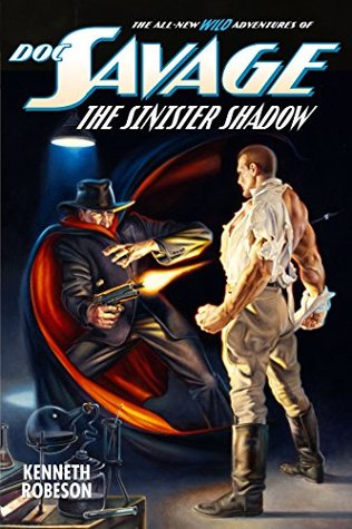Doc Savage: The Sinister Shadow (The Wild Adventures of Doc Savage Book 14)