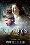 Gladys the Guard (Gladys the Guard #1)
