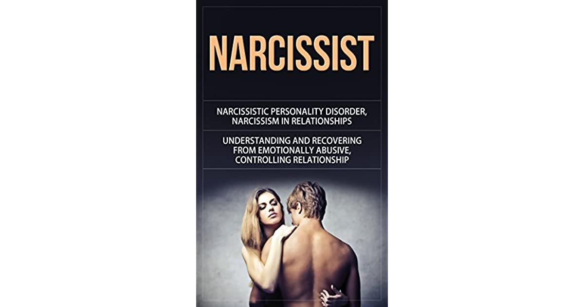 Narcissist: Narcissistic Personality Disorder, Narcissism in