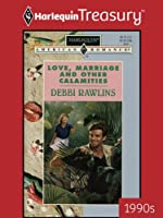 Love, Marriage and Other Calamities