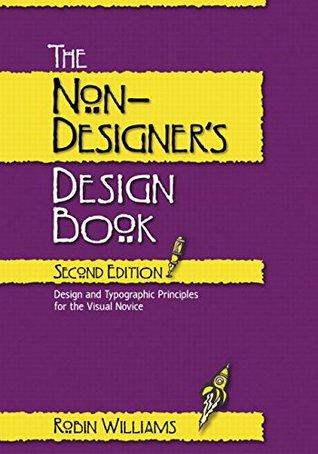 """The Non-Designer's Design Book (Non Designer's Design Book)"""""""