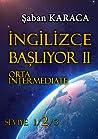 İngilizce Başlıyor II - Orta / Intermediate