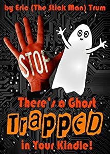 There's a Ghost Trapped in Your Kindle!