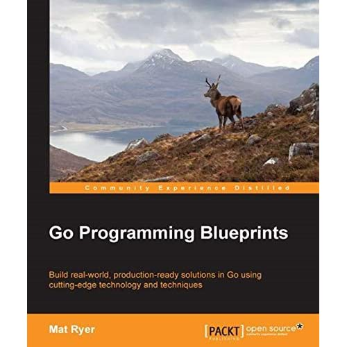Go programming blueprints solving development challenges with go programming blueprints solving development challenges with golang by mat ryer malvernweather Images