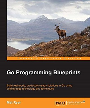Go Programming Blueprints - Solving Development Challenges