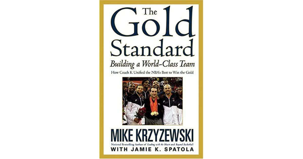 The Gold Standard Building A World Class Team