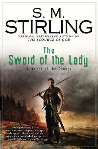 Cover The Sword of the Lady (Emberverse, #6) - S.M. Stirling
