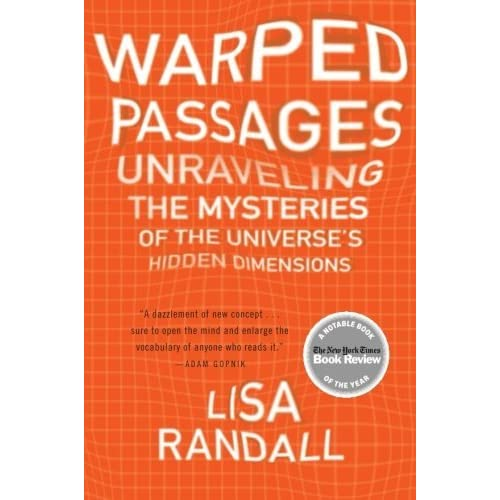 Warped Passages: Unraveling the Mysteries of the Universe's