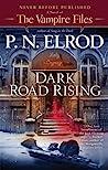 Dark Road Rising (Vampire Files, #12)