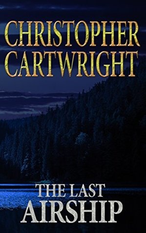 The Last Airship by Christopher Cartwright