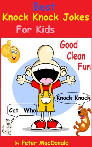 Best Joke book for Kids: Knock Knock Jokes 120 Good Clean Jokes