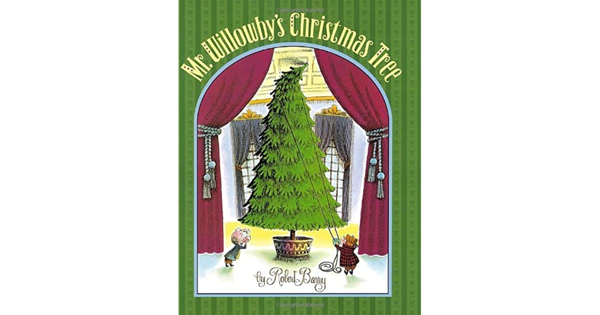 Mr. Willowby\'s Christmas Tree by Robert E. Barry