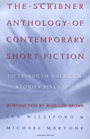 The Scribner Anthology of Contemporary Short Fiction: Fifty North American Stories Since 1970
