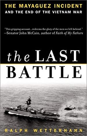 [Download] ➵ The Last Battle: The Mayaguez Incident and the End of the Vietnam War ➾ Ralph Wetterhahn – Submitalink.info