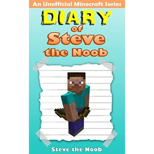 Diary of Steve the Noob by Steve the Noob