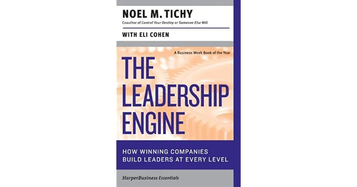 The Leadership Engine How Winning Companies Build Leaders At Every