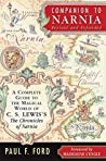 Companion to Narnia: A Complete Guide to the Magical World of C.S. Lewis's The Chronicles of Narnia