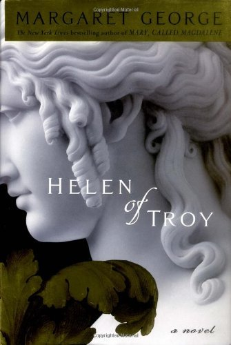 Helen of Troy - Margaret George