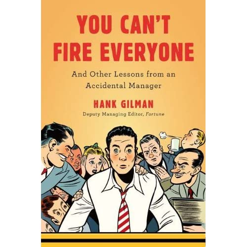 You Can't Fire Everyone: And Other Lessons from an Accidental
