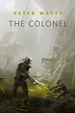 The Colonel by Peter Watts