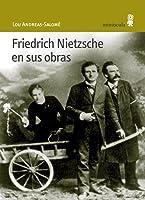Friedrich Nietzsche en sus obras