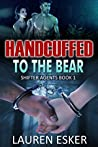 Handcuffed to the Bear (Shifter Agents, #1)