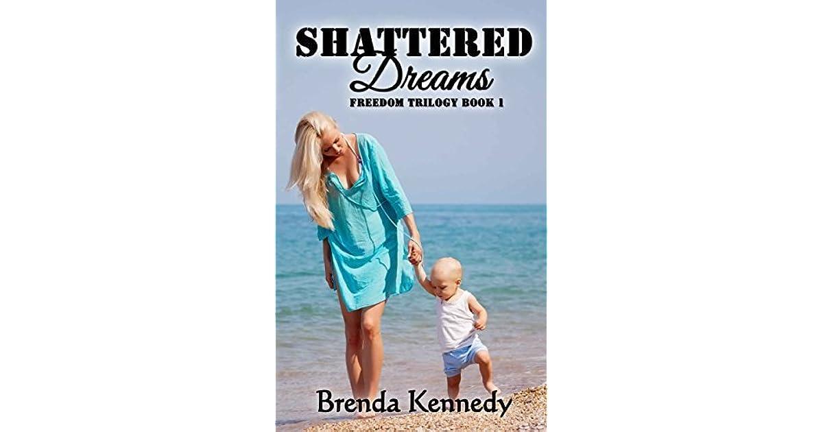 Shattered Dreams Freedom Trilogy 1 By Brenda Kennedy