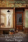 A Treacherous Trader (Antiques & Collectibles Mysteries, #4)