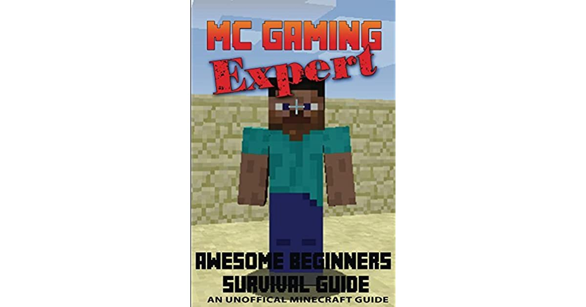 Minecraft: Awesome Beginners Survival Guide (MineCraft