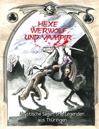 Hexe Werwolf Und Vampir Mystische Sagen Und Legenden Aus
