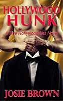Hollywood Hunk (A True Hollywood Lies Novel)