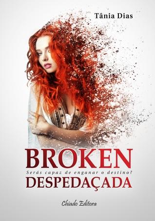 Despedaçada (Broken, #1)