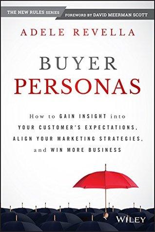 Buyer Personas by Adele Revella
