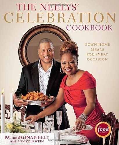 The Neelys' Celebration Cookbook Down-Home Meals for Every Occasion