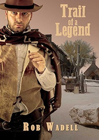Western: Trail of a Legend (Westerns, Western Books, Western Fiction, Historical, Historical Fiction, Historical Novels, Wild West)