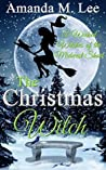 The Christmas Witch (Wicked Witches of the Midwest Shorts, #5)