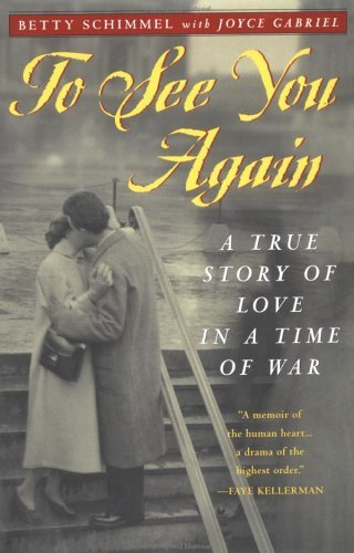 To See You Again A True Story Of Love In A Time Of War By Betty -3345