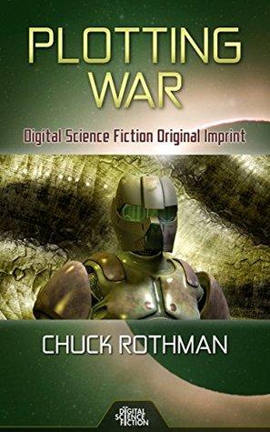Plotting War: Digital Science Fiction Short Story (Cosmic Hooey Book 4)