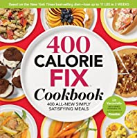 The 400 Calorie Fix Cookbook: 400 All-New Simply Satisfying Meals