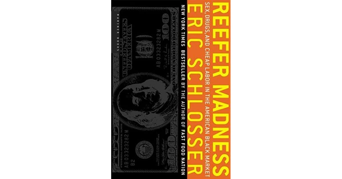 Reefer madness sex drugs and cheap labor in the american black reefer madness sex drugs and cheap labor in the american black market by eric schlosser fandeluxe Images