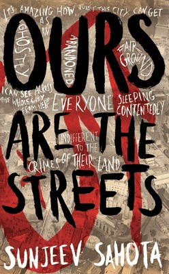 Ours Are the Streets by Sunjeev Sahota