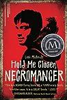 Hold Me Closer, Necromancer (Necromancer, #1)