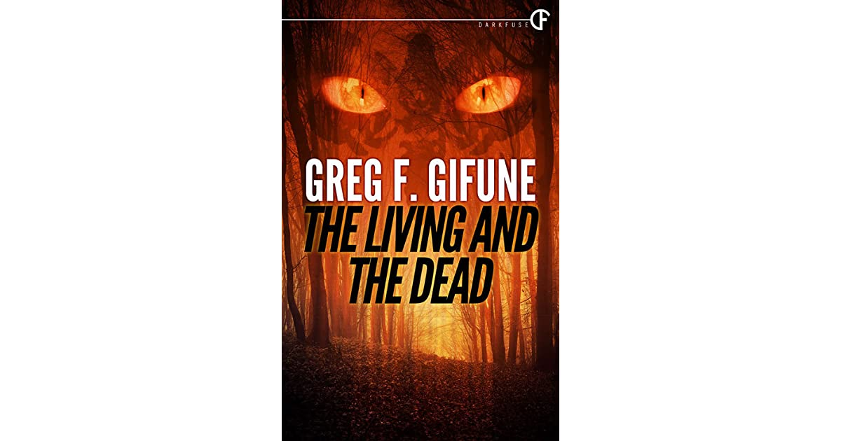 The Living and the Dead by Greg F  Gifune