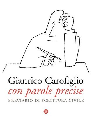 Con parole precise by Gianrico Carofiglio