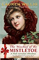 The Mischief of the Mistletoe (Pink Carnation, #7)
