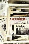 A Resistência by Julián Fuks